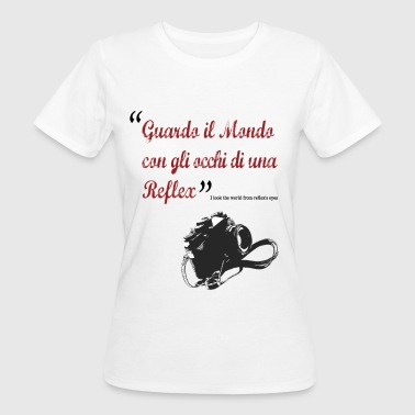 Guardo il mondo girl - T-shirt ecologica da donna