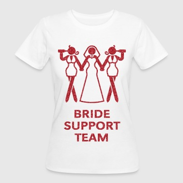 Bride Support Team (Hen Night, Bachelorette Party) - Women's Organic T-shirt