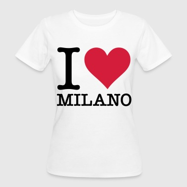 I Love Milan - Women's Organic T-shirt
