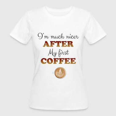 After coffee - Women's Organic T-shirt