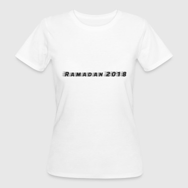 Ramadan 2018 worldwide - Frauen Bio-T-Shirt