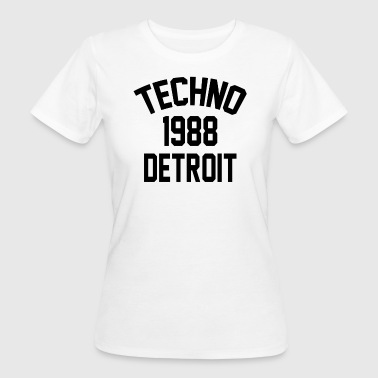 Techno 1988 Detroit - Women's Organic T-shirt