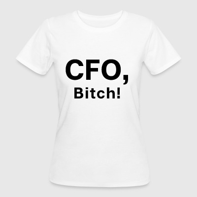 CFO Bitch - Chef Boss Startup - Women's Organic T-shirt