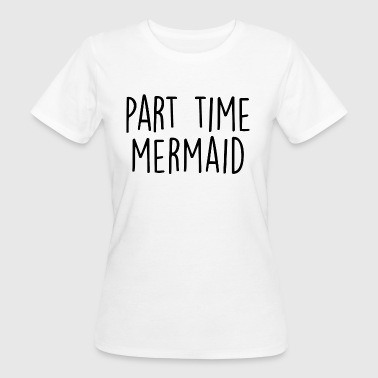 TEILZEIT MERMAID - Frauen Bio-T-Shirt