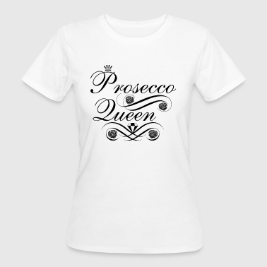 Prosecco Queen - Women's Organic T-shirt