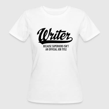 Writer - Superhero - Vrouwen Bio-T-shirt