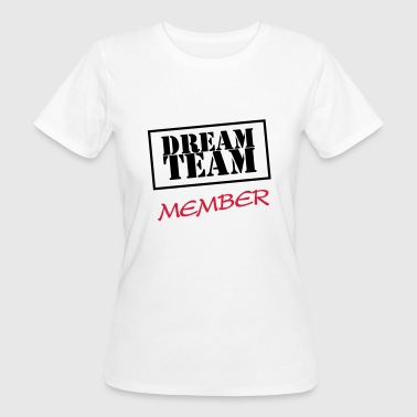 Dream Team Member - T-shirt bio Femme