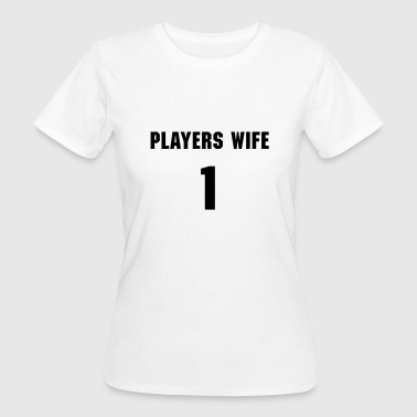 Players Wife Ropa deportiva - Camiseta ecológica mujer