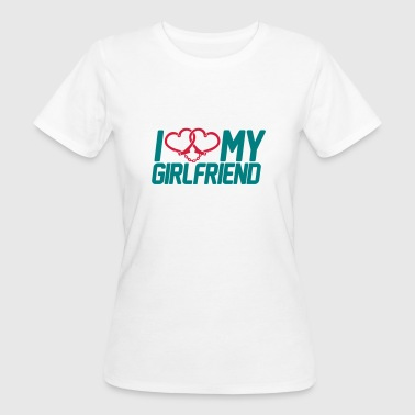 I Love my Girlfriend - Camiseta ecológica mujer