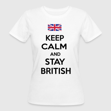 Stay British - Women's Organic T-shirt
