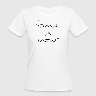 Time Is Now - Vrouwen Bio-T-shirt