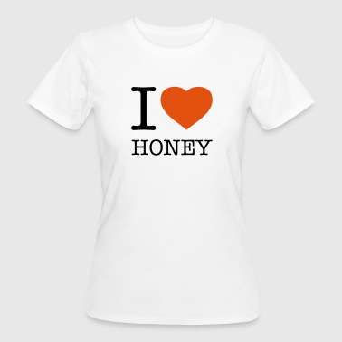 I LOVE HONEY - T-shirt bio Femme