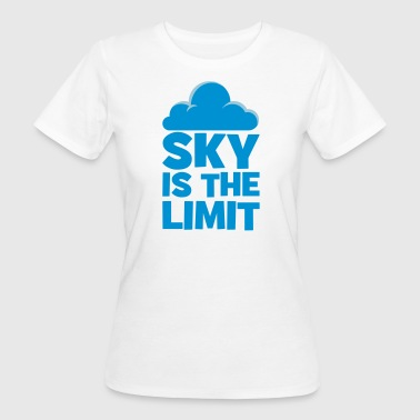Sky is the limit - Women's Organic T-shirt