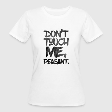 Do not touch me - Women's Organic T-shirt