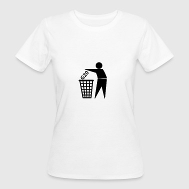G20 in die Tonne - Frauen Bio-T-Shirt