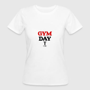 Gym Day Tomorrow - Women's Organic T-shirt