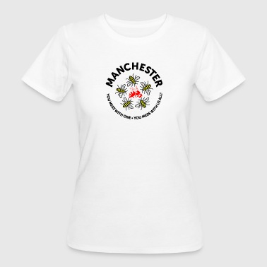 Don't Mess with Manchester - Women's Organic T-shirt