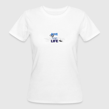 Dive into Life - Women's Organic T-shirt
