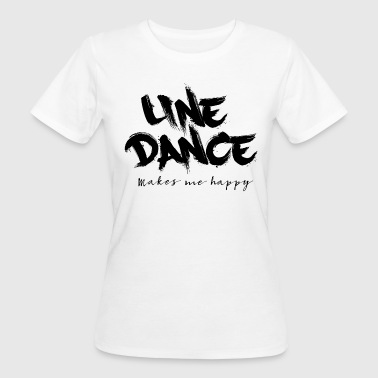 LINE DANCE MAKES ME HAPPY - Frauen Bio-T-Shirt