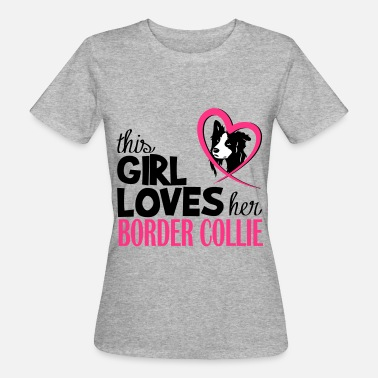 Border Collie This girl loves her Border Collie - T-shirt ecologica da donna