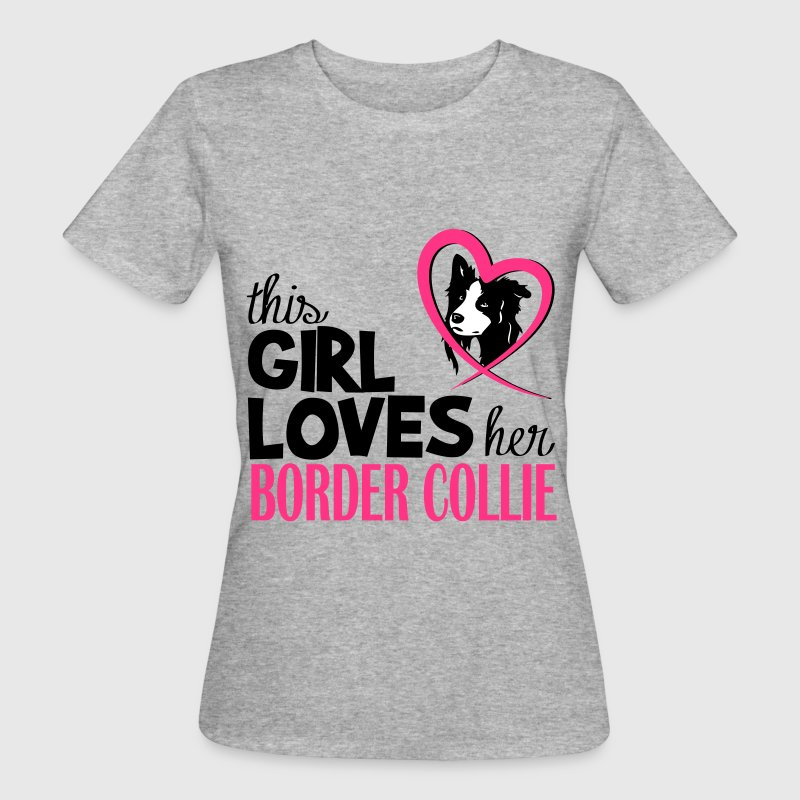 This girl loves her Border Collie - T-shirt ecologica da donna