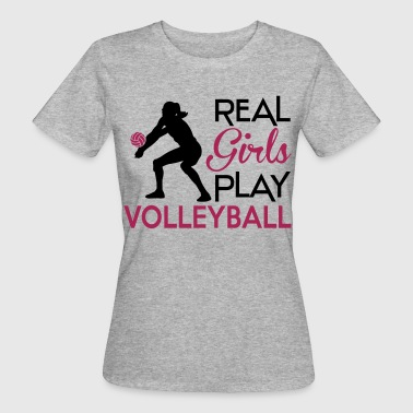 Real girls play Volleyball - Camiseta ecológica mujer