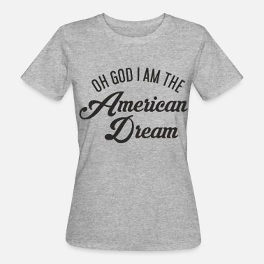 Frank Zappa Oh God i am the American Dream - Camiseta ecológica mujer