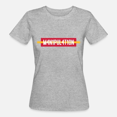 Media FUCK MANIPULATION - NEWS / MEDIA / FACEBOOK / INST - Women's Organic T-Shirt