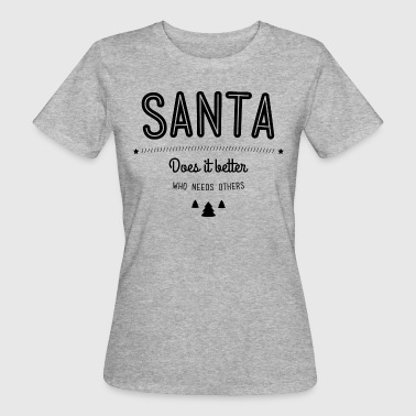 Does Santa does it better - Ekologisk T-shirt dam