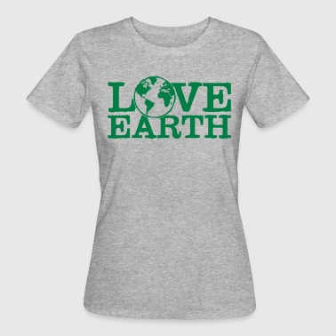 Love earth - mother earth - planet - love - nature - Women's Organic T-Shirt
