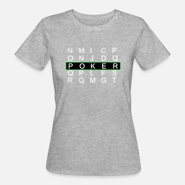 Never Lucky Poker | Game, free time, gift idea - Women's Organic T-Shirt