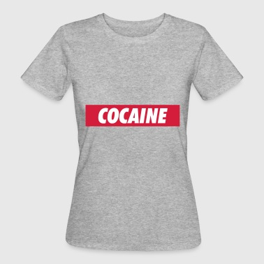 Cocaine - Women's Organic T-Shirt