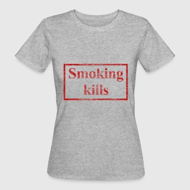 Death Cigarette Smoking kills cigarettes Smoking kills vintage - Women's Organic T-Shirt