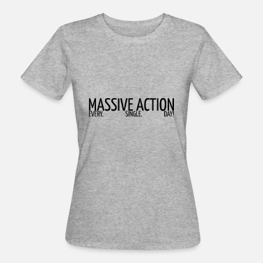 Action MASSIVA ÅTGÄRDER - Motivation - Presentidé - Ekologisk T-shirt dam