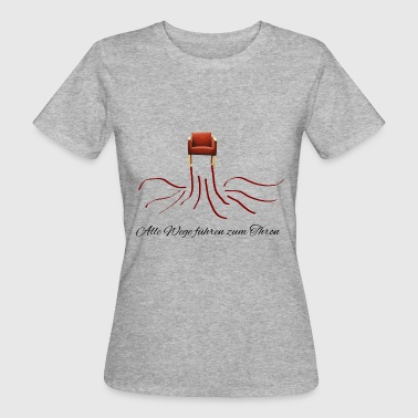 Throne All roads lead to the throne - Women's Organic T-Shirt