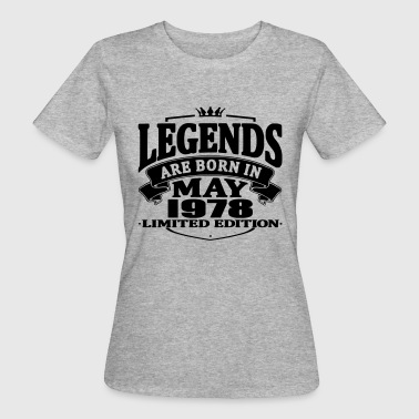 Legends are born in may 1978 - Women's Organic T-Shirt