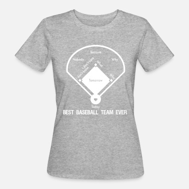 Best Team Ever best team ever - Women's Organic T-Shirt