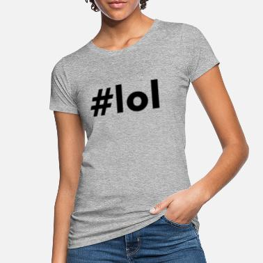 Laughing Of Loud THE LOUD LAUGHING HASHTAG - Vrouwen bio T-shirt