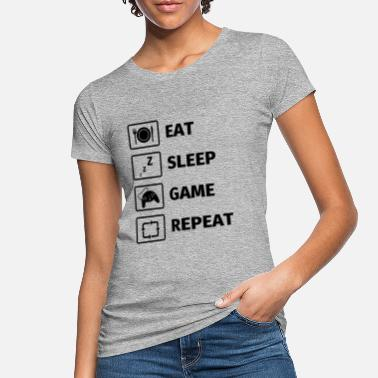 Eat Sleep Game Repeat Eat Sleep Game Repeat - Camiseta orgánica mujer