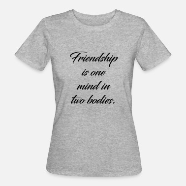 Two Words One Finger Friendship is one mind in two bodies. - Vrouwen Bio-T-shirt