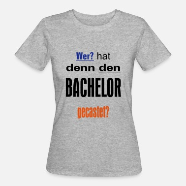 Casting Bachelor casting - Vrouwen Bio-T-shirt
