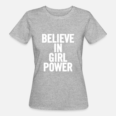 White Power Believe In White Girl Power - Naisten luonnonmukainen t-paita