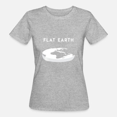 Flat Flat Earth gift for Flat Earthers - Women's Organic T-Shirt