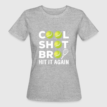 Cool Shot Bro Hit It Again - Ekologisk T-shirt dam