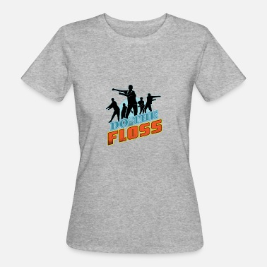 Do Dance Do The Floss Dance Move - T-shirt ecologica da donna