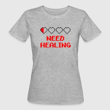 Need healing - Women's Organic T-Shirt