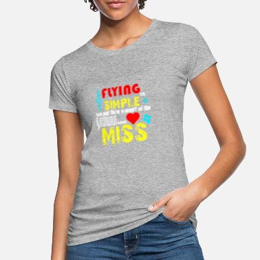 Paramour flying is simple - Frauen Bio T-Shirt