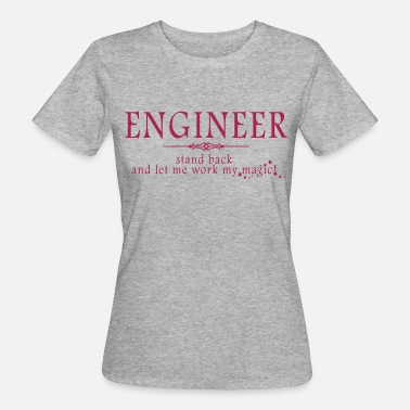 Funny Engineer Engineer - Stand Back! - Women's Organic T-Shirt