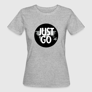 Just Go (Travel) - T-shirt bio Femme