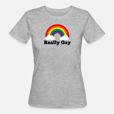 Manchester Gay Pride Really Gay Rainbow Pride - Women's Organic T-Shirt